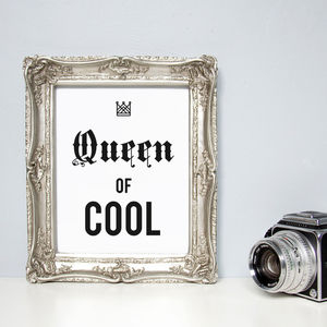 'Queen Of Cool' Quote Print