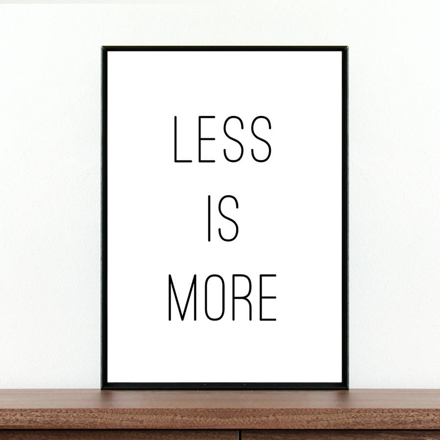 39 less is more 39 typography quote by coco and dee for More com
