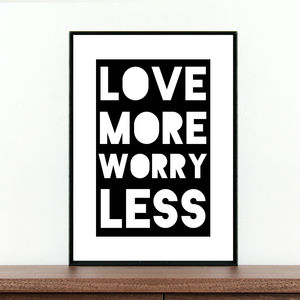 'Love More Worry Less' Poster