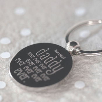 'Bestest Daddy Ever Ever' Key Ring