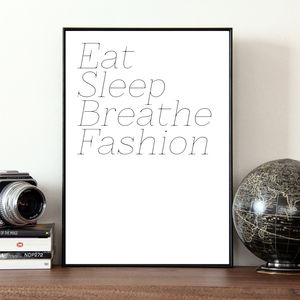 'Eat, Sleep, Breathe Fashion' Print