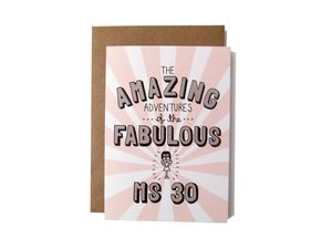 'Amazing Adventures Of The Fabulous Ms 30' Card - birthday cards