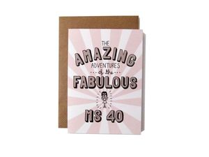 'Amazing Adventures Of The Fabulous Ms 40' Card - birthday cards