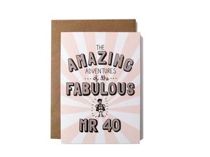 'Amazing Adventures Of The Fabulous Mr 40' Card - birthday cards