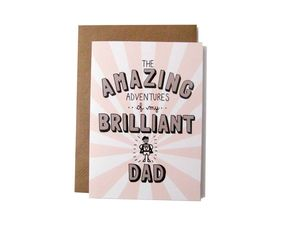 'Amazing Adventures Of My Brilliant Dad' Card - birthday cards