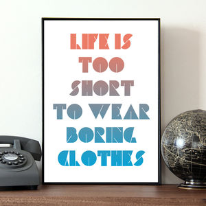 'Life Is Too Short' Quote Print