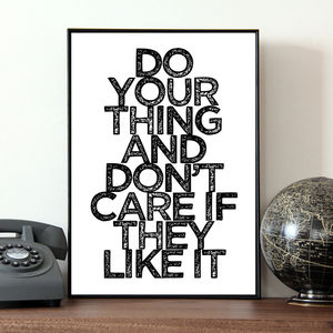 'Do Your Own Thing' Quote Print