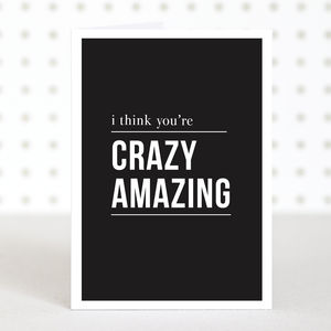 'You're Crazy Amazing' Anniversary Card