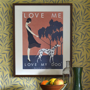 'Love Me Love My Dog' Art Print
