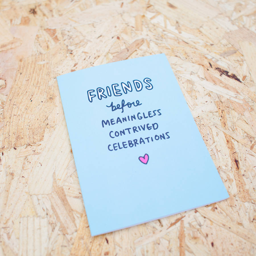 friends before meaningless valentines day card by veronica dearly – Friends Valentines Card