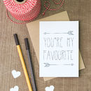 You're My Favourite Valentine's Day Card