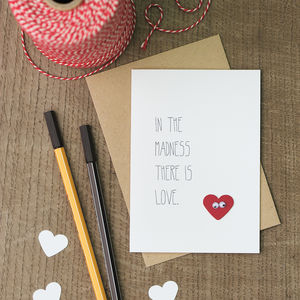 In The Madness Valentine's Day Card - sentimental cards