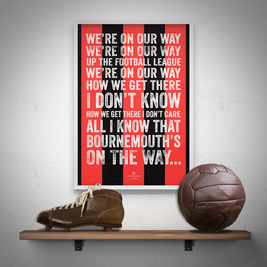 Bournemouth Afc We Re On Our Way Football Song Print By