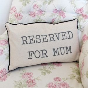'Reserved For Mum' Cushion - whatsnew