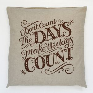 Make The Days Count Cushion