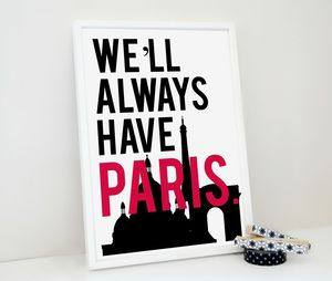 We'll Always Have Paris Typography Print