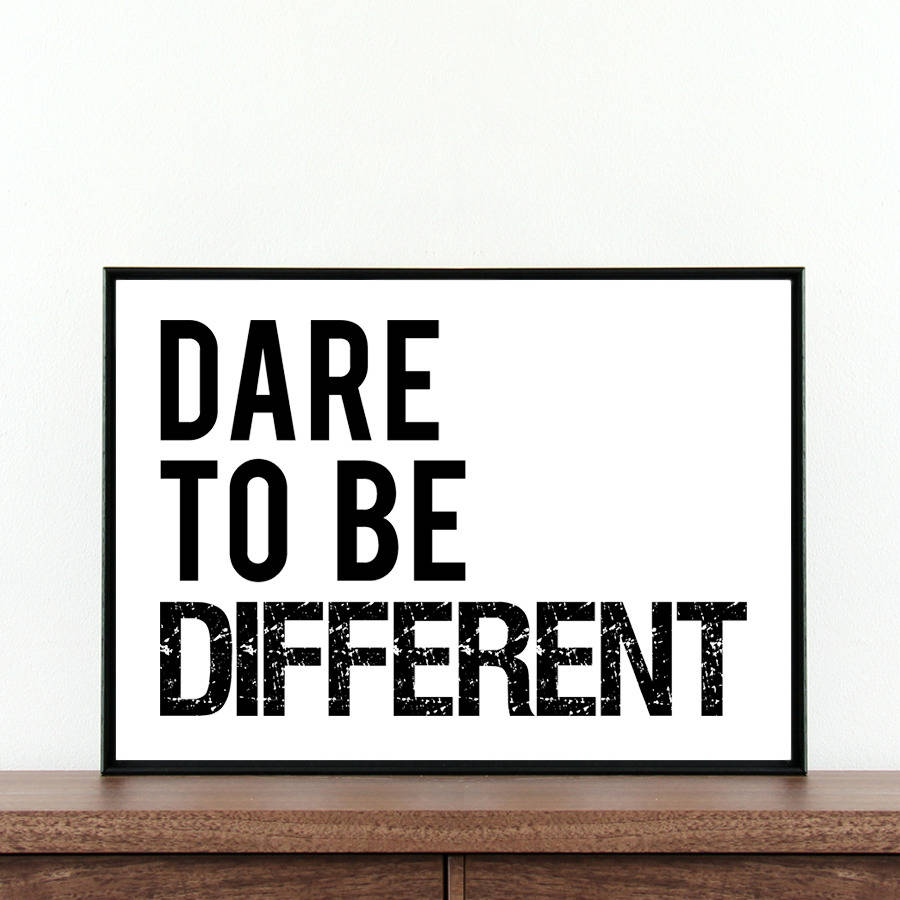 Typography: 'dare To Be Different' Typography Print By Coco And Dee