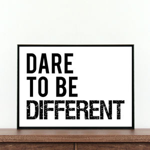 'Dare To Be Different' Typography Print