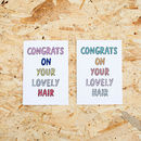 'Congrats On Your Lovely Hair' Card