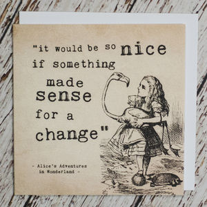 Alice In Wonderland 'It Would Be So Nice' Card - all purpose cards, postcards & notelets