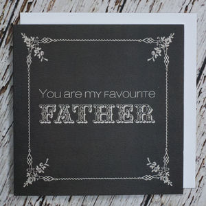 'You Are My Favourite Father' Card - humorous cards