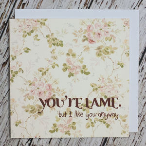 'You're Lame' Anniversary Card
