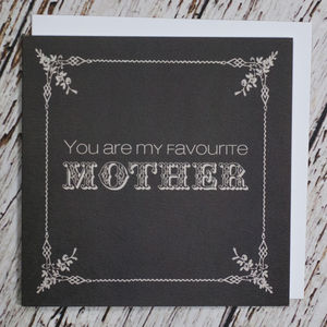'You Are My Favourite Mother' Card