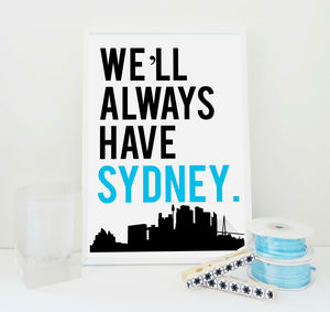 Travel Print We'll Always Have Sydney Art Print