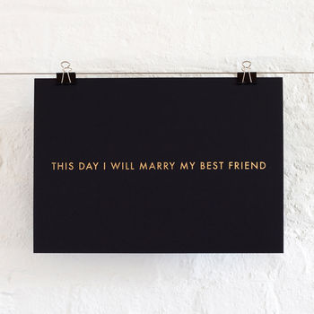 This Day I Will Marry My Best Friend Print