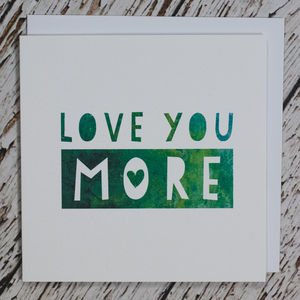 'Love You More' Anniversary Card - anniversary cards