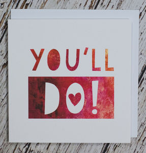 'You'll Do!' Valentine's Card - wedding, engagement & anniversary cards