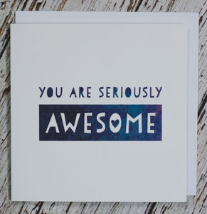 'You Are Seriously Awesome' Congratulations Card