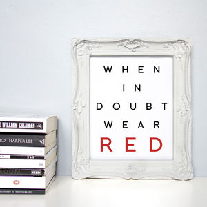 'When In Doubt Wear Red' Fashion Quote Print