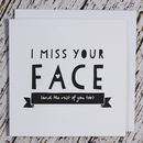 'I Miss Your Face' Card