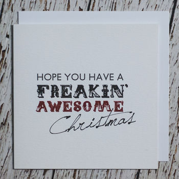 'Have A Freakin' Awesome' Christmas Card