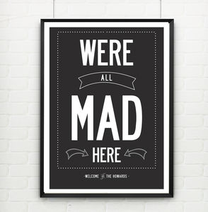 Personalised Family Print, We're All Mad Here - personalised
