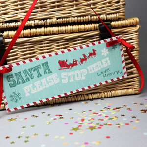 Christmas Personalised 'Santa Please Stop Here' Sign