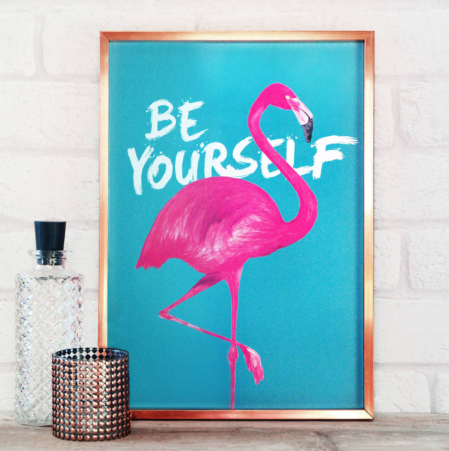 Be Yourself Flamingo Print By Paper Plane