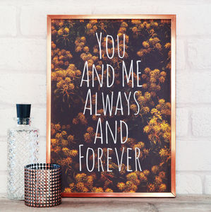You And Me Always And Forever Print