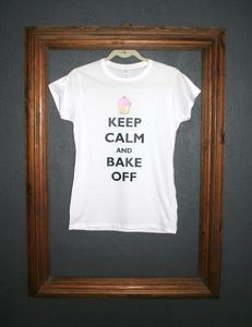 'Keep Calm And Bake Off' T Shirt