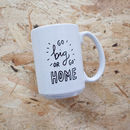 'Go Big Or Go Home' Oversized Mug