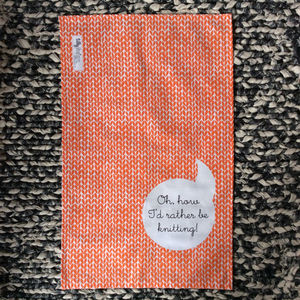 'Oh How I'd Rather Be Knitting' Tea Towel - kitchen accessories