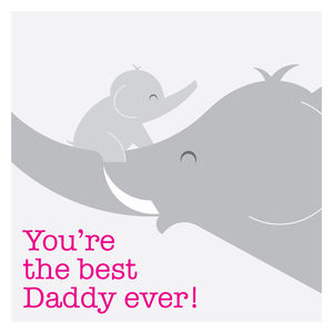 You're The Best Daddy Ever