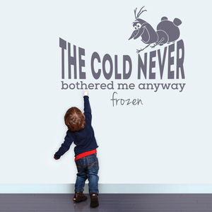 'The Cold Never Bothered Me Anyway' Wall Sticker