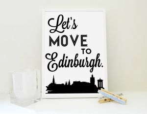 Let's Move To Edinburgh Art Print