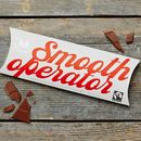 Smooth Operator Chocolate