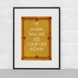'When Will We See Your Likes Again' Print