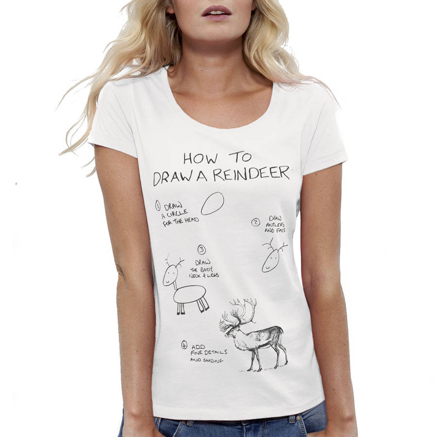 e33e165f womens how to draw a reindeer christmas t shirt by jolly ...