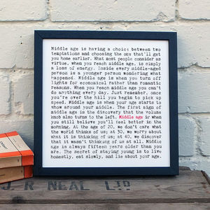 40th Birthday Gift; 'Middle Age' Small Print - best for birthdays