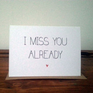 I Miss You Already Card - funny cards